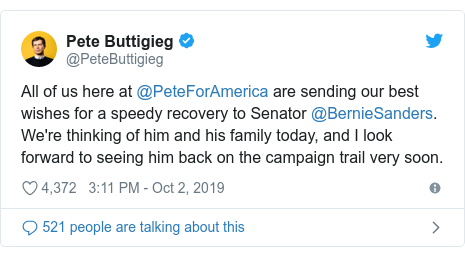 Twitter post by @PeteButtigieg: All of us here at @PeteForAmerica are sending our best wishes for a speedy recovery to Senator @BernieSanders. We're thinking of him and his family today, and I look forward to seeing him back on the campaign trail very soon.