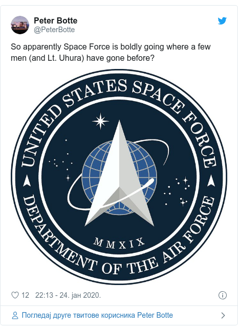 Twitter post by @PeterBotte: So apparently Space Force is boldly going where a few men (and Lt. Uhura) have gone before?