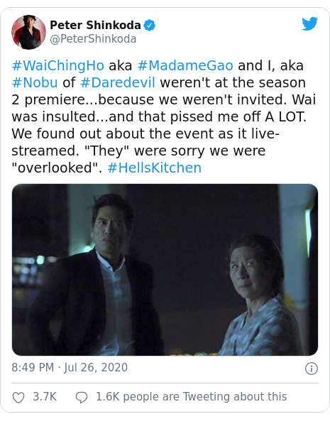 """Twitter post by @PeterShinkoda: #WaiChingHo aka #MadameGao and I, aka #Nobu of #Daredevil weren't at the season 2 premiere...because we weren't invited. Wai was insulted...and that pissed me off A LOT. We found out about the event as it live-streamed. """"They"""" were sorry we were """"overlooked"""". #HellsKitchen"""