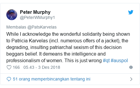 Twitter pesan oleh @PeterWMurphy1: While I acknowledge the wonderful solidarity being shown to Patricia Karvelas (incl. numerous offers of a jacket), the degrading, insulting patriarchal sexism of this decision beggars belief. It demeans the intelligence and professionalism of women. This is just wrong #qt #auspol