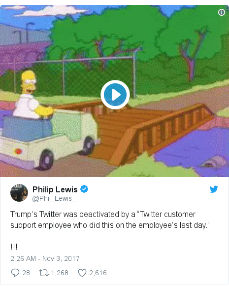 """Twitter post by @Phil_Lewis_: Trump's Twitter was deactivated by a """"Twitter customer support employee who did this on the employee's last day."""" !!!"""