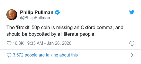 Twitter post by @PhilipPullman: The 'Brexit' 50p coin is missing an Oxford comma, and should be boycotted by all literate people.