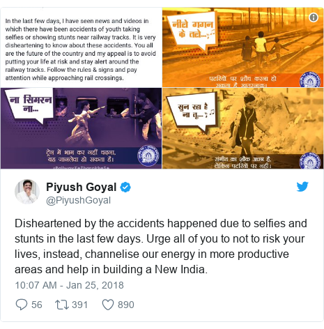 Twitter post by @PiyushGoyal: Disheartened by the accidents happened due to selfies and stunts in the last few days. Urge all of you to not to risk your lives, instead, channelise our energy in more productive areas and help in building a New India.