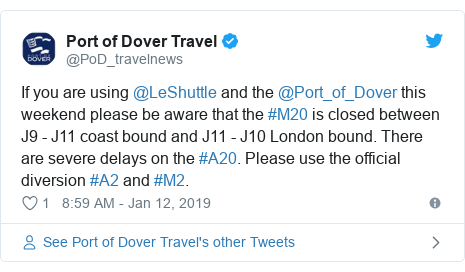 Twitter post by @PoD_travelnews: If you are using @LeShuttle and the @Port_of_Dover this weekend please be aware that the #M20 is closed between J9 - J11 coast bound and J11 - J10 London bound. There are severe delays on the #A20. Please use the official diversion #A2 and #M2.