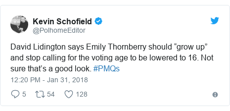 """Twitter post by @PolhomeEditor: David Lidington says Emily Thornberry should """"grow up"""" and stop calling for the voting age to be lowered to 16. Not sure that's a good look. #PMQs"""