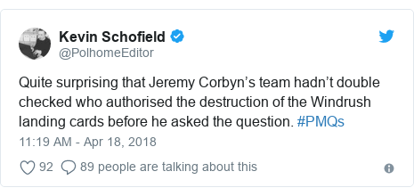 Twitter post by @PolhomeEditor: Quite surprising that Jeremy Corbyn's team hadn't double checked who authorised the destruction of the Windrush landing cards before he asked the question. #PMQs