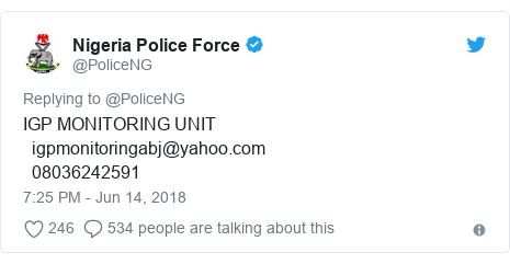 Twitter post by @PoliceNG: IGP MONITORING UNIT   igpmonitoringabj@yahoo.com  08036242591
