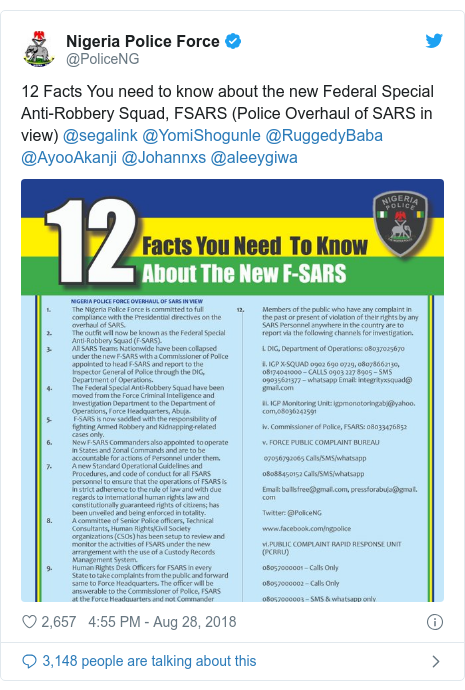 Twitter post by @PoliceNG: 12 Facts You need to know about the new Federal Special Anti-Robbery Squad, FSARS (Police Overhaul of SARS in view) @segalink @YomiShogunle @RuggedyBaba @AyooAkanji @Johannxs @aleeygiwa