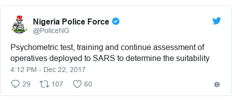 Twitter post by @PoliceNG: Psychometric test, training and continue assessment of operatives deployed to SARS to determine the suitability