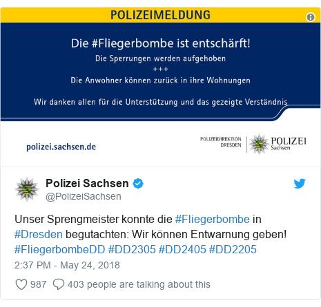 Twitter post by @PolizeiSachsen: Unser Sprengmeister konnte die #Fliegerbombe in #Dresden begutachten  Wir können Entwarnung geben! #FliegerbombeDD #DD2305 #DD2405 #DD2205