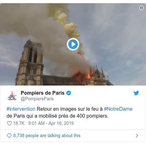 Twitter post by @PompiersParis: #intervention Retour en images sur le feu à #NotreDame de Paris qui a mobilisé près de 400 pompiers.