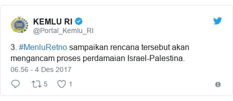 Twitter pesan oleh @Portal_Kemlu_RI: 3. #MenluRetno sampaikan rencana tersebut akan mengancam proses perdamaian Israel-Palestina.