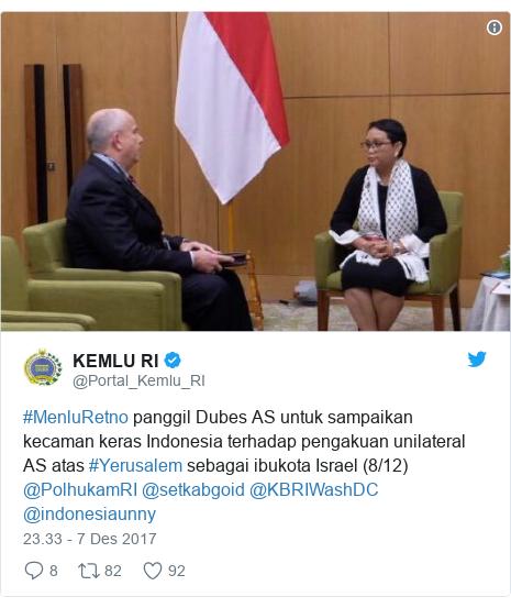 Twitter pesan oleh @Portal_Kemlu_RI: #MenluRetno panggil Dubes AS untuk sampaikan kecaman keras Indonesia terhadap pengakuan unilateral AS  atas #Yerusalem sebagai ibukota Israel (8/12) @PolhukamRI @setkabgoid @KBRIWashDC @indonesiaunny