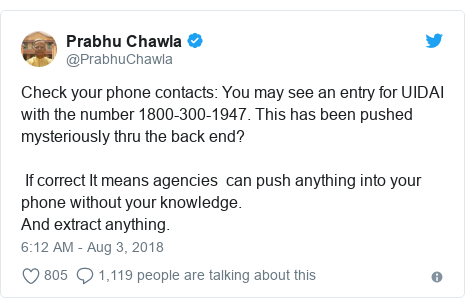 Twitter post by @PrabhuChawla: Check your phone contacts  You may see an entry for UIDAI with the number 1800-300-1947. This has been pushed mysteriously thru the back end? If correct It means agencies  can push anything into your phone without your knowledge.And extract anything.