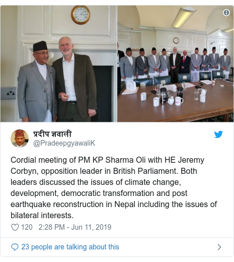 Twitter post by @PradeepgyawaliK: Cordial meeting of PM KP Sharma Oli with HE Jeremy Corbyn, opposition leader in British Parliament. Both leaders discussed the issues of climate change, development, democratic transformation and post earthquake reconstruction in Nepal including the issues of bilateral interests.