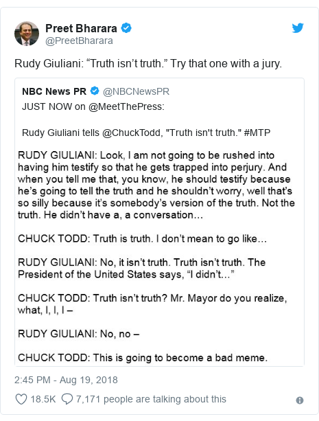 "Twitter post by @PreetBharara: Rudy Giuliani  ""Truth isn't truth."" Try that one with a jury."