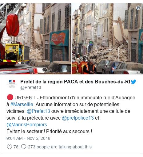 Twitter post by @Prefet13: 🔴 URGENT - Effondrement d'un immeuble rue d'Aubagne à #Marseille. Aucune information sur de potentielles victimes. @Prefet13 ouvre immédiatement une cellule de suivi à la préfecture avec @prefpolice13 et @MarinsPompiers Évitez le secteur ! Priorité aux secours !