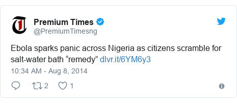 """Twitter post by @PremiumTimesng: Ebola sparks panic across Nigeria as citizens scramble for salt-water bath """"remedy"""""""