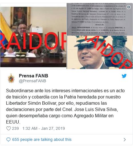 Twitter post by @PrensaFANB: Subordinarse ante los intereses internacionales es un acto de traición y cobardía con la Patria heredada por nuestro Libertador Simón Bolívar, por ello, repudiamos las declaraciones por parte del Cnel. Jose Luis Silva Silva, quien desempeñaba cargo como Agregado Militar en EEUU.