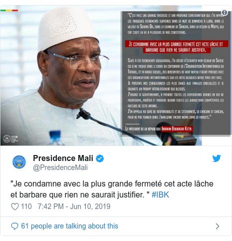 """Twitter post by @PresidenceMali: """"Je condamne avec la plus grande fermeté cet acte lâche et barbare que rien ne saurait justifier. """" #IBK"""