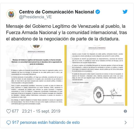 Publicación de Twitter por @Presidencia_VE: Mensaje del Gobierno Legítimo de Venezuela al pueblo, la Fuerza Armada Nacional y la comunidad internacional, tras el abandono de la negociación de parte de la dictadura.