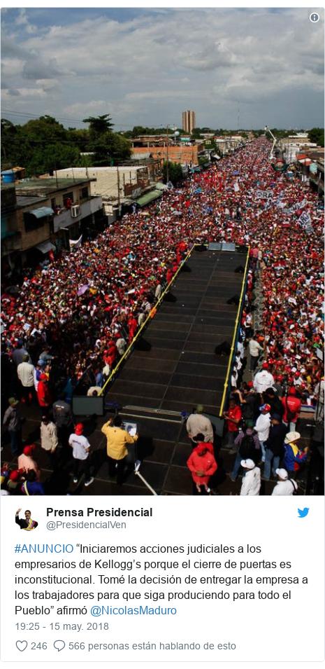 """Publicación de Twitter por @PresidencialVen: #ANUNCIO """"Iniciaremos acciones judiciales a los empresarios de Kellogg's porque el cierre de puertas es inconstitucional. Tomé la decisión de entregar la empresa a los trabajadores para que siga produciendo para todo el Pueblo"""" afirmó @NicolasMaduro"""