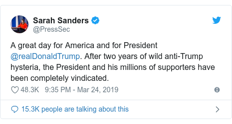 Twitter post by @PressSec: A great day for America and for President @realDonaldTrump. After two years of wild anti-Trump hysteria, the President and his millions of supporters have been completely vindicated.