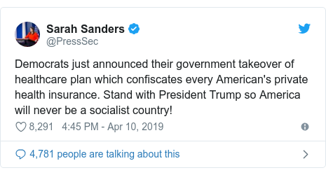 Twitter post by @PressSec: Democrats just announced their government takeover of healthcare plan which confiscates every American's private health insurance. Stand with President Trump so America will never be a socialist country!