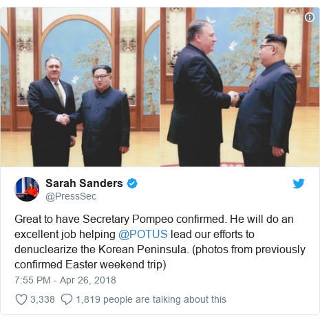 Twitter post by @PressSec: Great to have Secretary Pompeo confirmed. He will do an excellent job helping @POTUS lead our efforts to denuclearize the Korean Peninsula. (photos from previously confirmed Easter weekend trip)