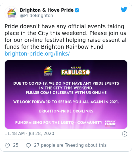 Twitter post by @PrideBrighton: Pride doesn't have any official events taking place in the City this weekend. Please join us for our on-line festival helping raise essential funds for the Brighton Rainbow Fund