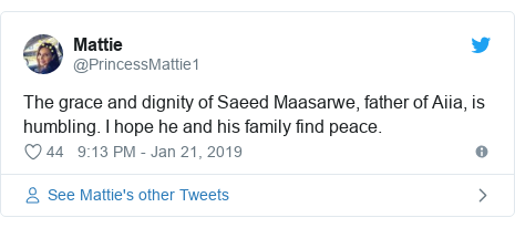 Twitter post by @PrincessMattie1: The grace and dignity of Saeed Maasarwe, father of Aiia, is humbling. I hope he and his family find peace.