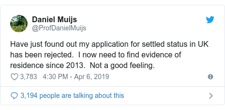 Twitter post by @ProfDanielMuijs: Have just found out my application for settled status in UK has been rejected.  I now need to find evidence of residence since 2013.  Not a good feeling.