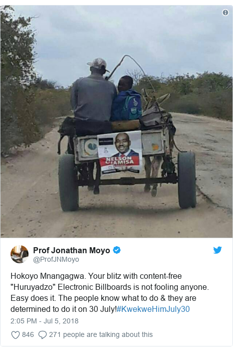 """Twitter post by @ProfJNMoyo: Hokoyo Mnangagwa. Your blitz with content-free """"Huruyadzo"""" Electronic Billboards is not fooling anyone. Easy does it. The people know what to do & they are determined to do it on 30 July!#KwekweHimJuly30"""