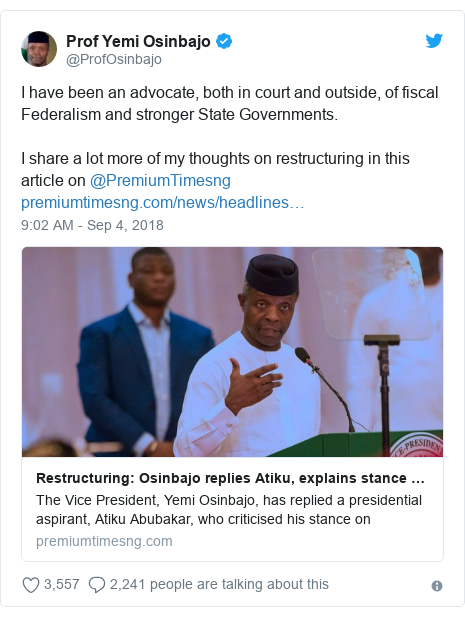 Twitter post by @ProfOsinbajo: I have been an advocate, both in court and outside, of fiscal Federalism and stronger State Governments.I share a lot more of my thoughts on restructuring in this article on @PremiumTimesng