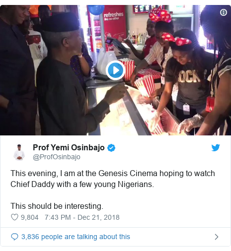 Twitter post by @ProfOsinbajo: This evening, I am at the Genesis Cinema hoping to watch Chief Daddy with a few young Nigerians.This should be interesting.