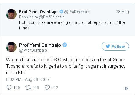 Twitter post by @ProfOsinbajo: We are thankful to the US Govt. for its decision to sell Super Tucano aircrafts to Nigeria to aid its fight against insurgency in the NE.