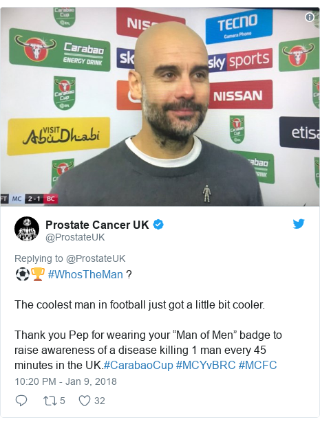 """Twitter post by @ProstateUK: ⚽️🏆 #WhosTheMan ?The coolest man in football just got a little bit cooler. Thank you Pep for wearing your """"Man of Men"""" badge to raise awareness of a disease killing 1 man every 45 minutes in the UK.#CarabaoCup #MCYvBRC #MCFC"""