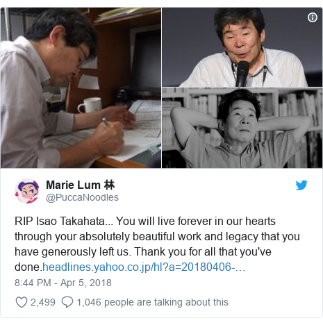 Twitter post by @PuccaNoodles: RIP Isao Takahata... You will live forever in our hearts through your absolutely beautiful work and legacy that you have generously left us. Thank you for all that you've done.