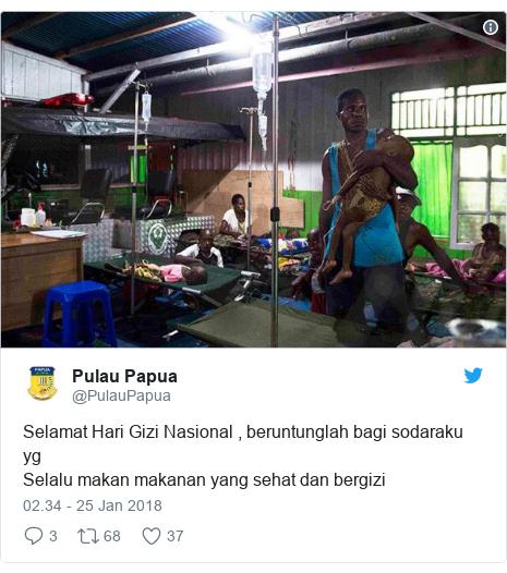 Twitter pesan oleh @PulauPapua: Selamat Hari Gizi Nasional , beruntunglah bagi sodaraku yg Selalu makan makanan yang sehat dan bergizi