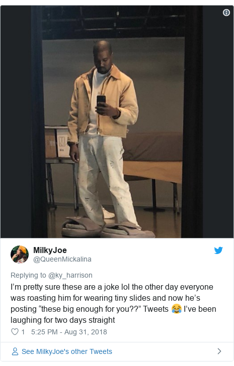 """Twitter post by @QueenMickalina: I'm pretty sure these are a joke lol the other day everyone was roasting him for wearing tiny slides and now he's posting """"these big enough for you??"""" Tweets 😂 I've been laughing for two days straight"""