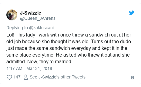 Twitter post by @Queen_JAhrens: Lol! This lady I work with once threw a sandwich out at her old job because she thought it was old. Turns out the dude just made the same sandwich everyday and kept it in the same place everytime. He asked who threw it out and she admitted. Now, they're married.