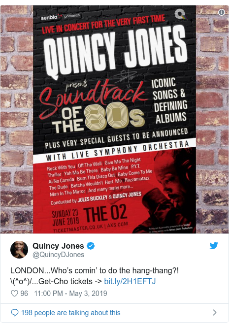 Twitter post by @QuincyDJones: LONDON...Who's comin' to do the hang-thang?! \(^o^)/...Get-Cho tickets ->