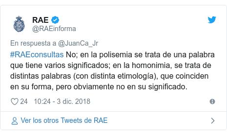 Publicación de Twitter por @RAEinforma: #RAEconsultas No; en la polisemia se trata de una palabra que tiene varios significados; en la homonimia, se trata de distintas palabras (con distinta etimología), que coinciden en su forma, pero obviamente no en su significado.