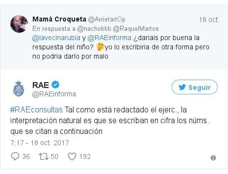 Publicación de Twitter por @RAEinforma: #RAEconsultas Tal como está redactado el ejerc., la interpretación natural es que se escriban en cifra los núms. que se citan a continuación