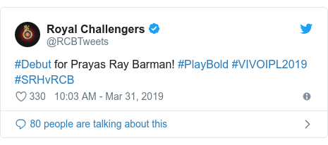 Twitter post by @RCBTweets: #Debut for Prayas Ray Barman! #PlayBold #VIVOIPL2019 #SRHvRCB