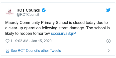 Twitter post by @RCTCouncil: Maerdy Community Primary School is closed today due to a clear-up operation following storm damage. The school is likely to reopen tomorrow