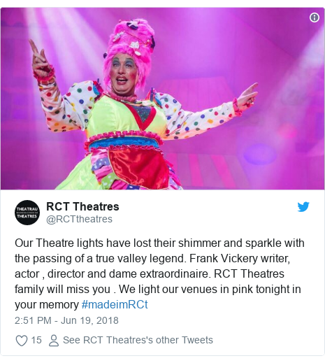 Twitter post by @RCTtheatres: Our Theatre lights have lost their shimmer and sparkle with the passing of a true valley legend. Frank Vickery writer, actor , director and dame extraordinaire. RCT Theatres family will miss you . We light our venues in pink tonight in your memory #madeimRCt
