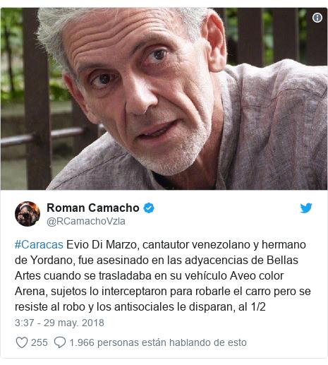 Publicación de Twitter por @RCamachoVzla: #Caracas Evio Di Marzo, cantautor venezolano y hermano de Yordano, fue asesinado en las adyacencias de Bellas Artes cuando se trasladaba en su vehículo Aveo color Arena, sujetos lo interceptaron para robarle el carro pero se resiste al robo y los antisociales le disparan, al 1/2