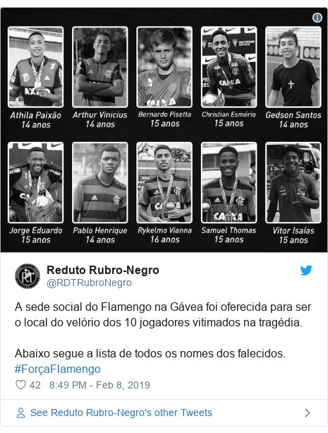 Twitter post by @RDTRubroNegro: A sede social do Flamengo na Gávea foi oferecida para ser o local do velório dos 10 jogadores vitimados na tragédia.Abaixo segue a lista de todos os nomes dos falecidos. #ForçaFlamengo