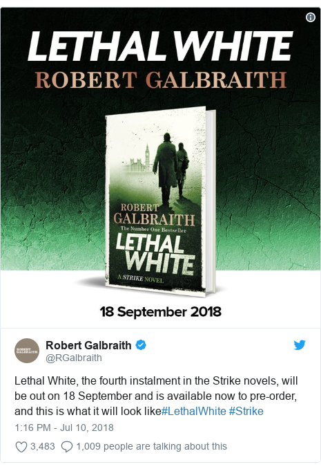 Twitter post by @RGalbraith: Lethal White, the fourth instalment in the Strike novels, will be out on 18 September and is available now to pre-order, and this is what it will look like#LethalWhite #Strike